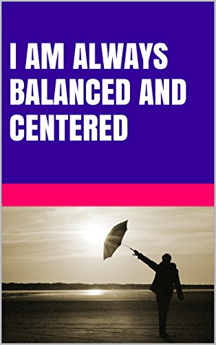 Lanni Tolls - I am always balanced and centered (Change your beliefs change your life)