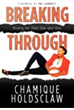 Breaking Through: Beating The Odds Shot after Shot (Volume 1)