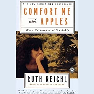 Comfort Me with Apples: More Adventures at the Table | [Ruth Reichl]
