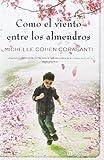 Michelle Cohen Como el viento entre los almendros / The Almond Tree