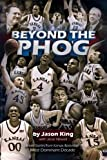 Beyond the Phog: Untold Stories from Kansas Basketball's Most Dominant Decade