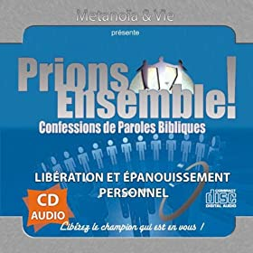 Prions ensemble : lib�ration et �panouissement personnel, Vol. 1