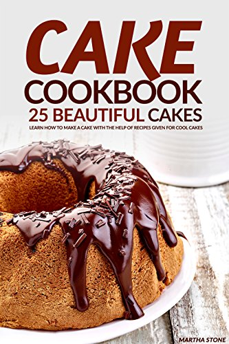 cake-cookbook-25-beautiful-cakes-learn-how-to-make-a-cake-with-the-help-of-recipes-given-for-cool-ca