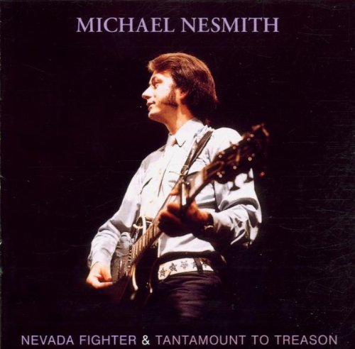 Michael Nesmith - Nevada Fighter / Tantamount To Treason - Zortam Music