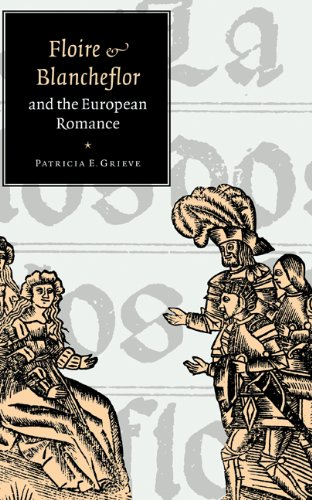 'Floire and Blancheflor' and the European Romance (Cambridge Studies in Medieval Literature)