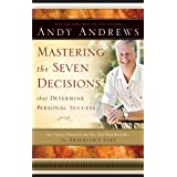 Mastering the Seven Decisions That Determine Personal Success: An Owner's Manual to the New York Times Bestseller, The Traveler's Gift ~ Andy Andrews