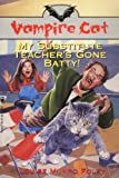 img - for The Vampire Cat: My Substitute Teacher's Gone Batty book / textbook / text book