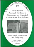 img - for Jls 69 Social Science Research Methods in Contemporary Liturgical Research: An Introduction (Joint Liturgical Studies) book / textbook / text book