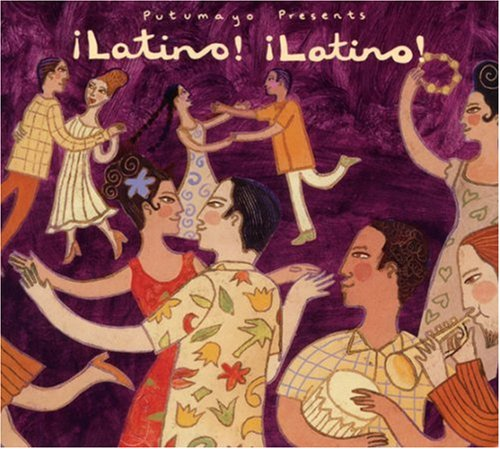 Putumayo Presents: !Latino! !Latino!