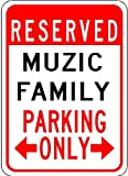 MUZIC FAMILY Parking Sign - Aluminum Personalized Parking Sign - 10 x 14 Inches