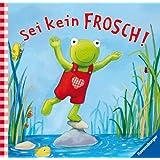 Fridolin Frosch: Sei kein Frosch!: Geschenkbuch