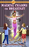 Magical Charms for Breakfast: Kindle Unlimited Chapter Book (Fairy Tales & Magical Adventures 1)