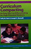 Curriculum Compacting: An Easy Start to Differentiating for High Potential Students (Practical Strategies Series in Gifted Education) (Practical Strategies in Gifted Education)