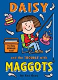 Cover of Daisy and the Trouble with Maggots by Kes Gray 1862308462