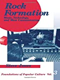 Rock Formation: Music, Technology, and Mass Communication (Foundations of Popular Culture, Vol. 3) (Feminist Perspective on Communication) (0803944438) by Jones, Steve
