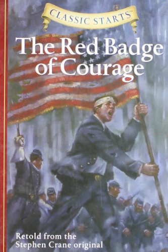 Classic Starts: The Red Badge of Courage: Retold from the Stephen Crane Original