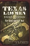 Texas Lawmen, 1835-1899: The Good and the Bad by Cliff Caldwell, Ron DeLord (2011) Paperback