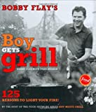 Bobby Flay's Boy Gets Grill: 125 Reasons to Light Your Fire! (0743254813) by Flay, Bobby