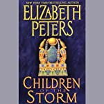 Children of the Storm: The Amelia Peabody Series, Book 15 (       ABRIDGED) by Elizabeth Peters Narrated by Barbara Rosenblat