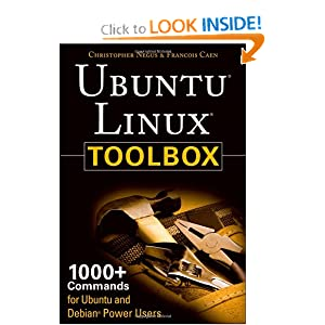 Ubuntu Linux Toolbox: 1000+ Commands for Ubuntu and Debian Power Users Christopher Negus, Francois Caen