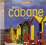Ma cabane (Ancien prix Editeur : 21 E...