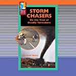 Storm Chasers: On the Trail of Deadly Tornadoes | Matt White