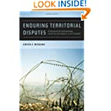 Enduring Territorial Disputes: Strategies of Bargaining, Coercive Diplomacy, and Settlement (Studies in Security...