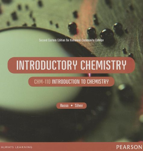 Introductory Chemistry: Second Custom Edition for Kirkwood Community College