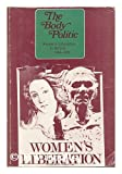 The body politic: writings from the Women's Liberation Movement in Britain, 1969-1972 (0850350131) by Wandor, Michelene