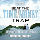 img - for Beat the Time/Money Trap: 10 Choices for Financial Freedon book / textbook / text book