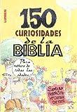150 Curiosidades de La Biblia (Spanish Edition)