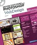 echange, troc Oracom Editions - Savoir tout faire avec Photoshop Webdesign (1Cédérom)