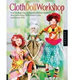 By Barbara Willis Cloth Doll Workshop: From the Beginning and Beyond with Doll Masters elinor peace bailey, Patti Meda (Original)