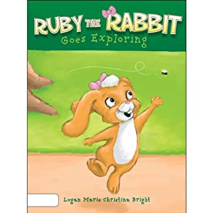 Ruby the Rabbit Goes Exploring | [Logan Marie Christina Bright]