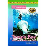 Tampa Bay & Florida's West Coast Adventure Guide (Adventure Guides)