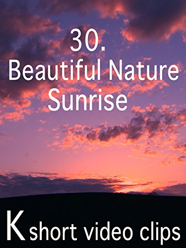 Clip: 30.Beautiful Nature--Sunrise