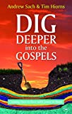 Dig Deeper into the Gospels: Coming Face to Face with Jesus in Mark