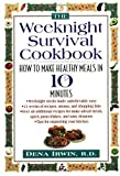 img - for The Weeknight Survival Cookbook: How to Make Healthy Meals in 10 Minutes by Irwin, Dena (October 10, 1998) Paperback book / textbook / text book