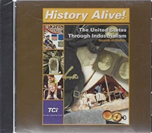 History Alive! The United States Through Industrialism Sounds Of History