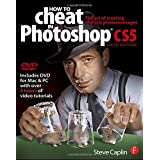 How to Cheat in Photoshop CS5: The art of creating realistic photomontagesby Steve Caplin