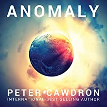 Anomaly Audiobook by Peter Cawdron Narrated by P. J. Ochlan