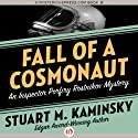 Fall of a Cosmonaut: An Inspector Porfiry Rostnikov Mystery, Book 13 Audiobook by Stuart M. Kaminsky Narrated by John McLain