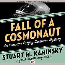 Fall of a Cosmonaut: An Inspector Porfiry Rostnikov Mystery, Book 13 (       UNABRIDGED) by Stuart M. Kaminsky Narrated by John McLain
