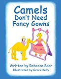 img - for Camels Don't Need Fancy Gowns book / textbook / text book