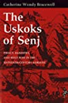The Uskoks of Senj: Piracy, Banditry,...