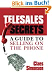 TELESALES SECRETS: A Guide To Selling...