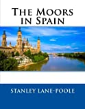 img - for The Moors in Spain book / textbook / text book