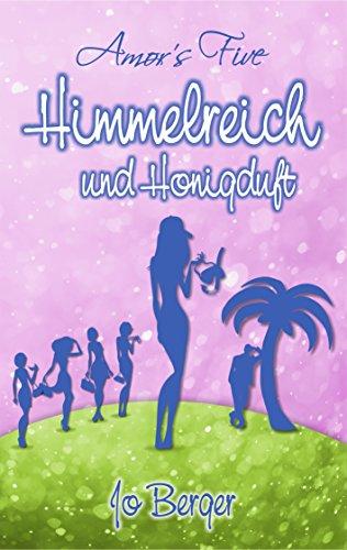 Amor's Five: Himmelreich und Honigduft (Band 3)