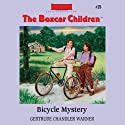 Bicycle Mystery: The Boxcar Children Mysteries, Book 15 (       UNABRIDGED) by Gertrude Chandler Warner Narrated by Aimee Lilly