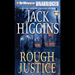 Rough Justice (       UNABRIDGED) by Jack Higgins Narrated by Michael Page